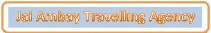 Jai Ambay Travelling Agency